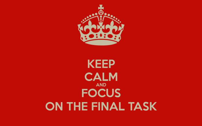 keep-calm-and-focus-on-the-final-task-1